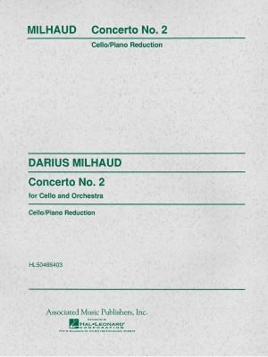 Darius Milhaud: Concerto No.2 For Cello And Orchestra (Cello/Piano)
