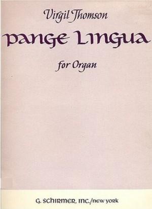 Virgil Thomson: Pange Lingua