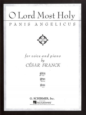 Cesar Franck: O Lord Most Holy (Panis Angelicus)- High Voice