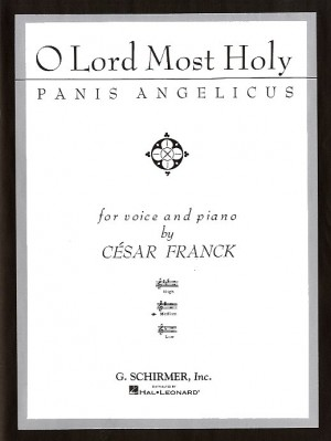 Cesar Franck: O Lord Most Holy (Panis Angelicus) - Medium Voice