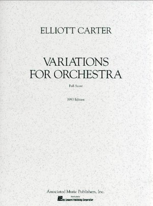 Elliott Carter: Variations For Orchestra (Full Score)