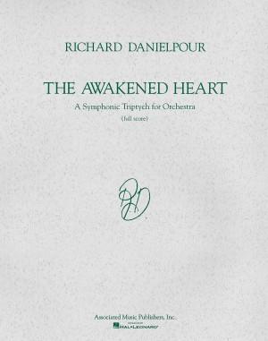 Richard Danielpour: The Awakened Heart (Score)