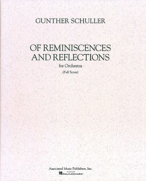 Gunther Schuller: Of Reminiscences And Reflections (Full Score)