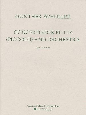 Gunther Schuller: Concerto For Flute/Piccolo And Orchestra (Flute/Piano)