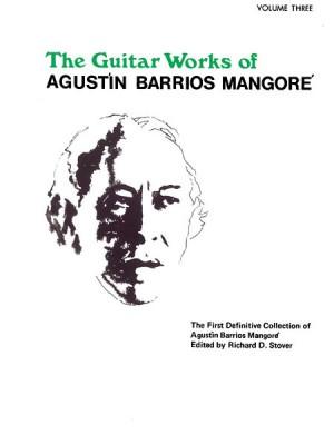 Agustín Barrios Mangoré: Guitar Works of Agustín Barrios Mangoré, Vol. III