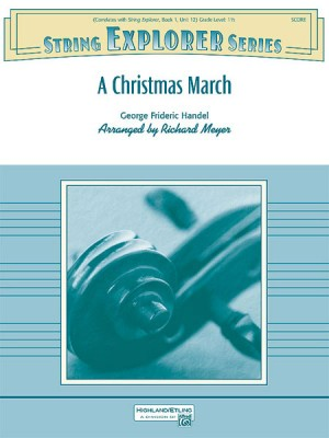 George Frideric Handel: A Christmas March