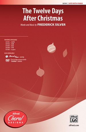 Frederick Silver: The Twelve Days After Christmas SATB