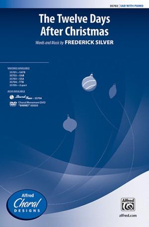 Frederick Silver: The Twelve Days After Christmas SAB