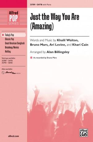 Khari Cain/Ari Levine/Bruno Mars/Khalil Walton: Just the Way You Are (Amazing) SATB