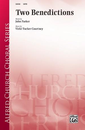 Vicki Tucker Courtney: Two Benedictions SATB