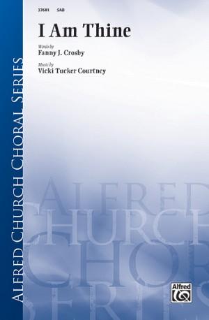 Vicki Tucker Courtney: I Am Thine SAB