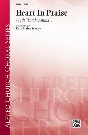 Ruth Elaine Schram: Heart in Praise SATB