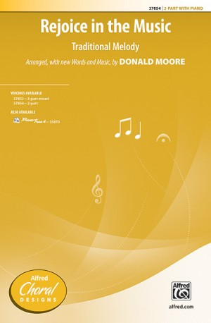 Donald Moore: Rejoice in the Music 2-Part