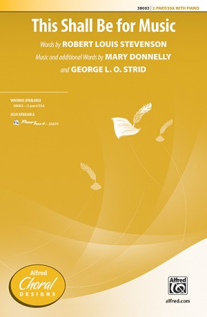 Mary Donnelly/George L. O. Strid: This Shall Be for Music 2-Part / SSA