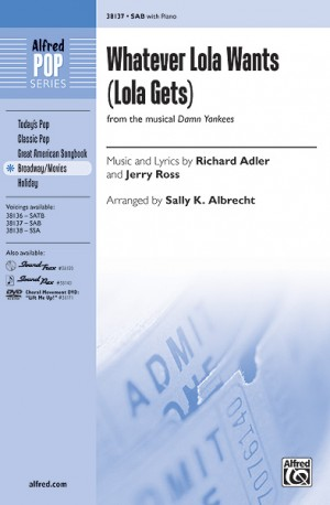Richard Adler/Jerry Ross: Whatever Lola Wants (Lola Gets) (from the musical Damn Yankees) SAB