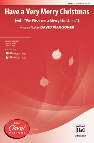David Waggoner: Have a Very Merry Christmas SATB