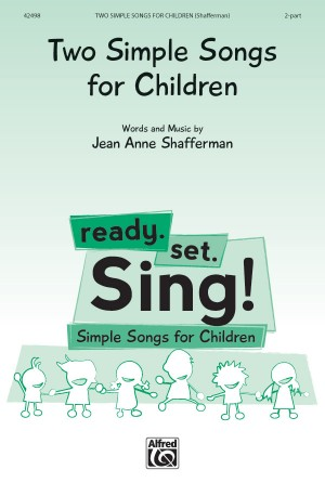Jean Anne Shafferman: Two Simple Songs for Children 2-Part