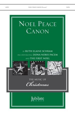Ruth Elaine Schram: Noel Peace Canon SATB
