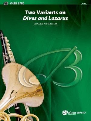"""Douglas E. Wagner: Two Variants on """"Dives and Lazarus"""""""