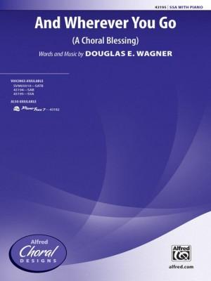 Douglas E. Wagner: And Wherever You Go SSA