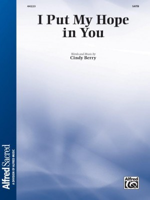 Cindy Berry: I Put My Hope in You SATB