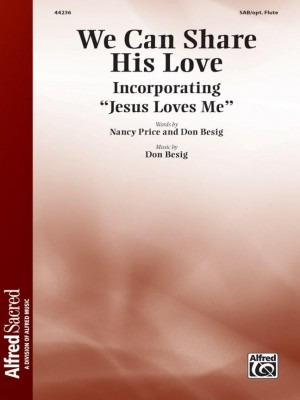 Don Besig: We Can Share His Love SAB