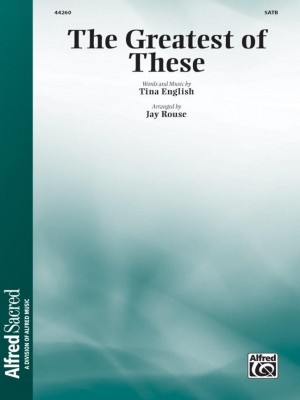 Tina English: The Greatest of These SATB