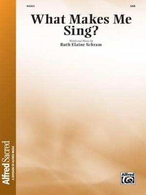 Ruth Elaine Schram: What Makes Me Sing? SAB