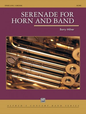 Barry Milner: Serenade for Horn and Band