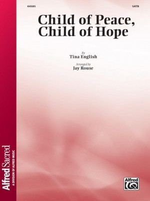 Tina English: Child of Peace, Child of Hope SATB