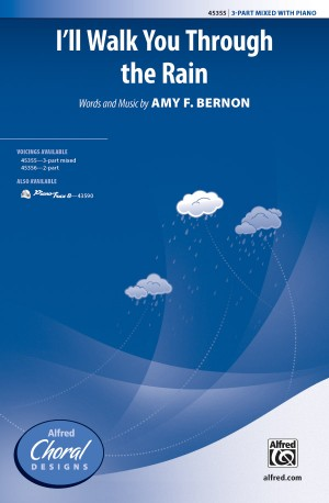 Amy F. Bernon: I'll Walk You Through the Rain 3-Part Mixed
