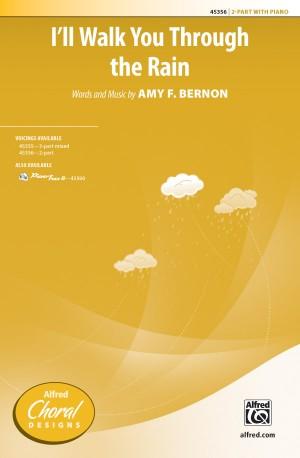 Amy F. Bernon: I'll Walk You Through the Rain 2-Part