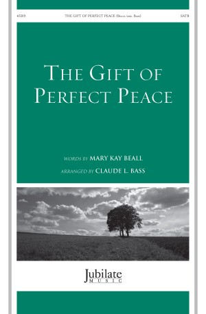 The Gift of Perfect Peace SATB
