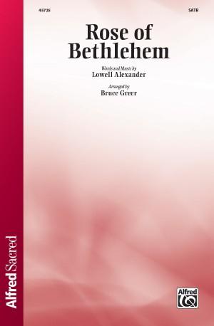Lowell Alexander: Rose of Bethlehem SATB