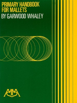 Garwood Whaley: Primary Handbook For Mallets