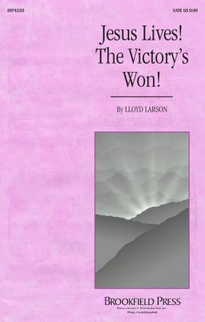 Christian F. Gellert_Lloyd Larson_Samuel Medley: Jesus Lives! The Victory's Won!