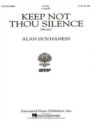 Alan Hovhaness: Keep Not Thou Silence (Motet)