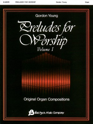 Gordon Young: Preludes for Worship Volume 1