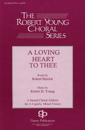Robert Young: A Loving Heart To Thee