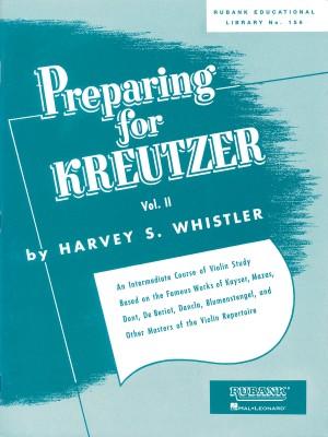 Harvey S. Whistler: Preparing for Kreutzer Vol. 2