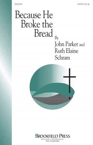 John Parker_Ruth Elaine Schram: Because He Broke the Bread