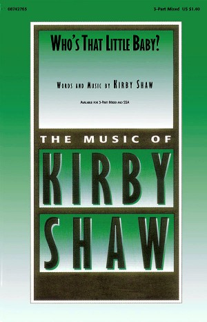 Kirby Shaw: Who's That Little Baby?