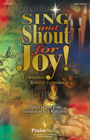 Jack W. Hayford: Sing and Shout for Joy! (Musical)