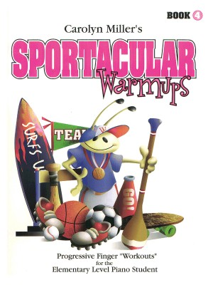 Carolyn Miller: Sportacular Warm-Ups, Book 4