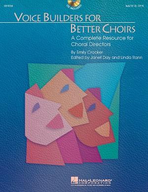Emily Crocker: Voice Builders For Better Choirs
