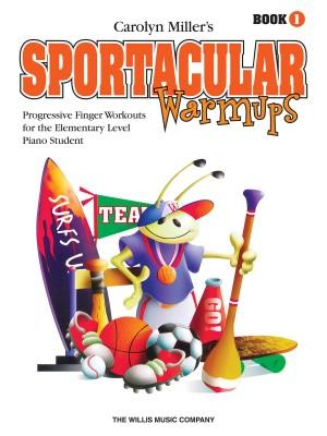 Carolyn Miller: Sportacular Warm-Ups, Book 1