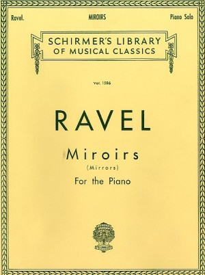 Maurice Ravel: Miroirs (Mirrors)