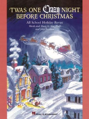 John Jacobson_Mac Huff: 'Twas One Crazy Night Before Christmas (teacher ed