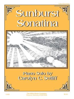 Carolyn C. Setliff: Sunburst Sonatina