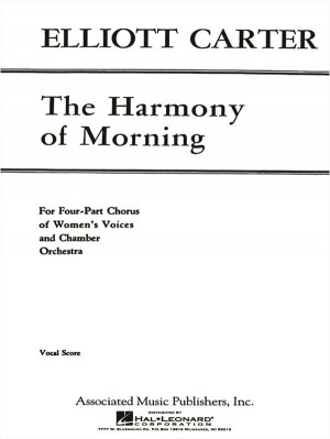 Elliott Carter: The Harmony Of Morning